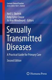Sexually Transmitted Diseases: A Practical Guide for Primary Care, Edition 2