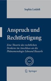 Anspruch und Rechtfertigung: Eine Theorie des rechtlichen Denkens im Anschluss an die Phänomenologie Edmund Husserls