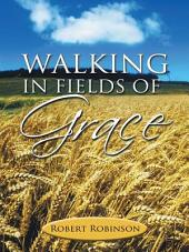 Walking in Fields of Grace