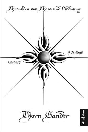 Chroniken von Chaos und Ordnung  Band 1  Thorn Gandir PDF