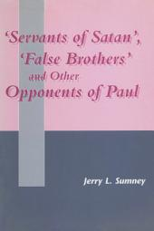 Servants of Satan, False Brothers, and Other Opponents of Paul