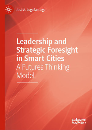 Leadership and Strategic Foresight in Smart Cities