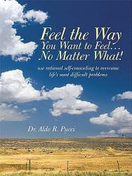 Feel The Way You Want To Feel No Matter What  Book PDF