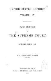 United States Reports: Cases Adjudged in the Supreme Court, Volume 117