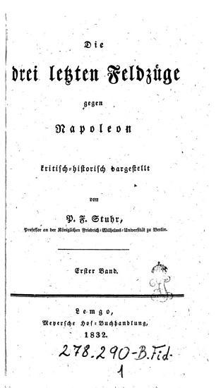 Die drei letzten Feldz  ge gegen Napoleon PDF