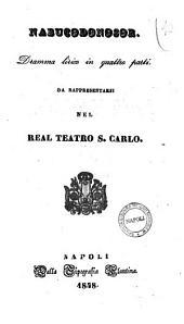 Nabucodonosor dramma lirico in quattro parti [la poesia è del sig. Temistocle Solera