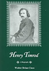 Henry Timrod: A Biography