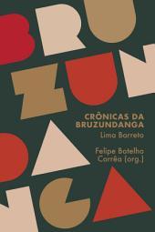 Crônicas da Bruzundanga: A literatura militante de Lima Barreto