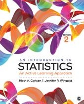 An Introduction to Statistics: An Active Learning Approach, Edition 2