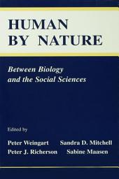 Human By Nature: Between Biology and the Social Sciences