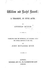 William and Rachel Russell; a tragedy, in five acts [and in verse]. Translated from the Norwegian ... by J. H. Burt