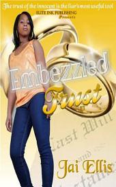 Embezzled Trust: Volume 1