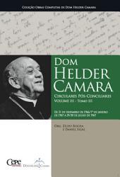 Dom Helder Camara Circulares Pós-Conciliares Volume III -: Volume 3