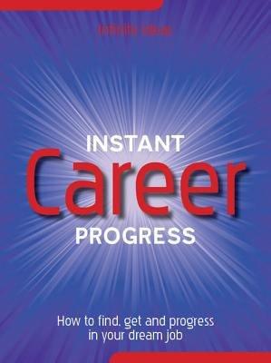 Instant career progress