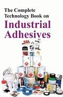 The Complete Technology Book on Industrial Adhesives PDF