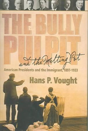 The Bully Pulpit and the Melting Pot PDF
