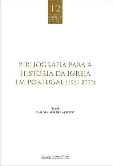 Bibliografia para a Hist  ria da Igreja em Portugal  1961 2000  PDF