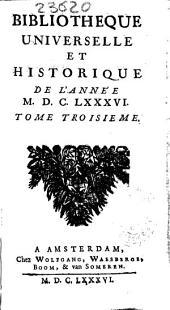Bibliotheque universelle et historique de l'année MDCLXXXVI: tome troisiéme