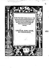 Polydori Vergilii ... Proverbiorum liber: q[uo] paroemiae insigniores omniu[m] fere scriptorum luculentissima enarratione explicantur