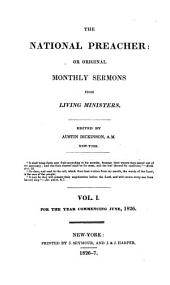 The National Preacher Or Original Monthly Sermons from Living Ministers: Volume 1