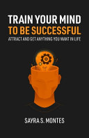 Train Your Mind To Be Successful