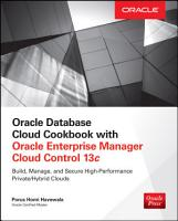 Oracle Database Cloud Cookbook with Oracle Enterprise Manager 13c Cloud Control PDF