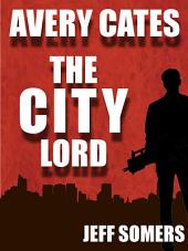 The City Lord: An Avery Cates Short Story