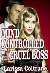 Mindcontrolled by Cruel Boss (Mind Control Erotica, Hypnotized, Humiliation, Rough, Bondage)