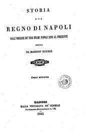 Storia del Regno di Napoli dall'origine de' suoi primi popoli sino al presente scritta da Massimo Nugnes: Volume 1
