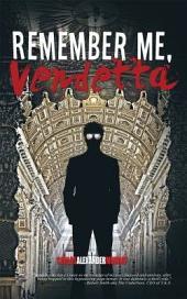 Remember Me, Vendetta