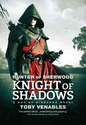 Knight of Shadows: A Guy of Gisburne Novel