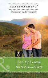 His Best Friend S Wife Mills Boon Heartwarming The Finnegan Sisters  Book PDF