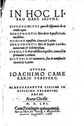 Hippocomicus, quae est disputatio de curandis equis: Xenophontis liber de re equestri latinus factus ...