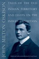 Tales of the Old Indian Territory and Essays on the Indian Condition PDF