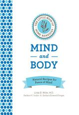 The Little Book of Home Remedies, Mind and Body