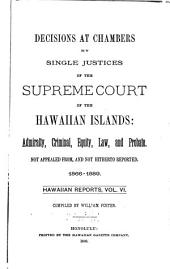 Hawaii Reports: Cases Determined in the Supreme Court of the State of Hawaii, Volume 6