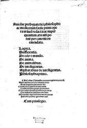Auice[n]ne perhypatetici philosophi: ac medicorum facile primi opera: in luce[m] redacta: ac nuper quantum ars niti potuit per canonicos emendata