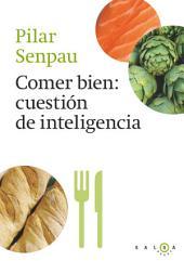 Comer bien, cuestión de inteligencia