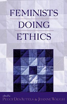 Feminists Doing Ethics