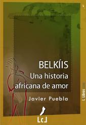 Belkíis: Una historia africana de amor
