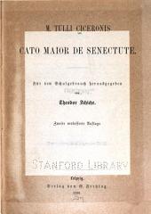 M. Tulli Ciceronis Cato Maior de senectute: Für den schulgebrauch hrsg. von Theodor Schiche