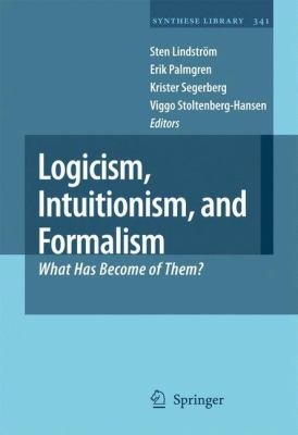 Logicism  Intuitionism  and Formalism