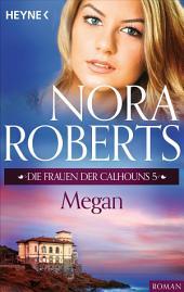 Die Frauen der Calhouns 5. Megan