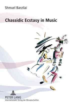 Chassidic Ecstasy in Music