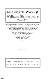 The complete works of William Shakespeare: the Cambridge text from the latest edition of William Aldis Wright; with introductions, notes and glossaries to each play by Israel Gollancz. The complete notes, with variorum readings and general glossary of Alexander Dyce; a general introduction, and a bibliography by W. J. Rolfe; a history of the drama, and general criticism by Henry N. Hudson and others, and a complete character index, Volume 16