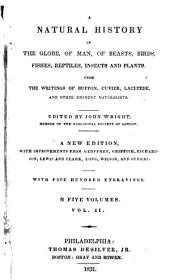A Natural History of the Globe: Of Man, of Beasts, Birds, Fishes, Reptiles, Insects and Plants, Volume 2