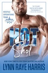 Hot Shot: A Hostile Operations Team Novel (#5)