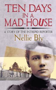 Ten Days in a Mad House Book