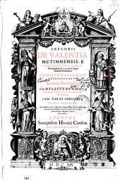 Gregorii de Valentia ... e Societate Iesu ... Commentariorum theologicorum tomus secundus: complectens omnia primae secundae D. Thomae Theoremata ...