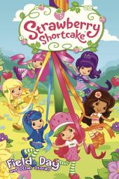 Strawberry Shortcake: Field Day and Other Short Stories: Volume 3